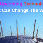 10 Upcoming Technology That Can Change The World