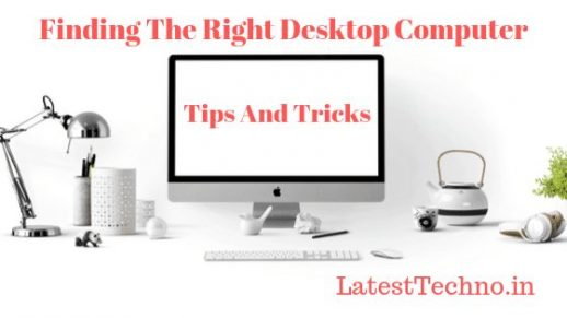 Finding The Right Desktop Computer Tips And Tricks