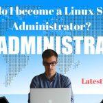 How do I become a Linux system administrator?