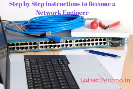 Step by Step instructions to Become a Network Engineer