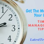 Get The Most From Your Day: Time Management Tips