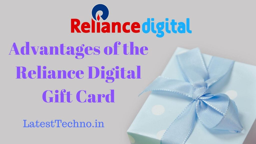 Advantages of the Reliance Digital Gift Card