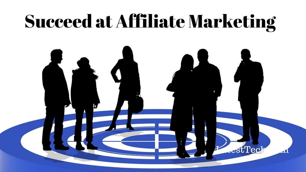 Succeed at affiliate marketing