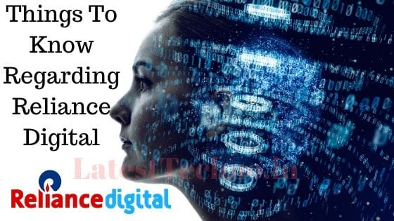 Things To Know Regarding Reliance Digital