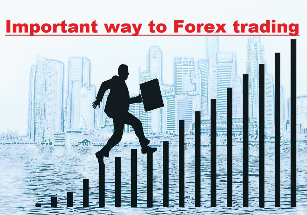 An important way to Forex trading