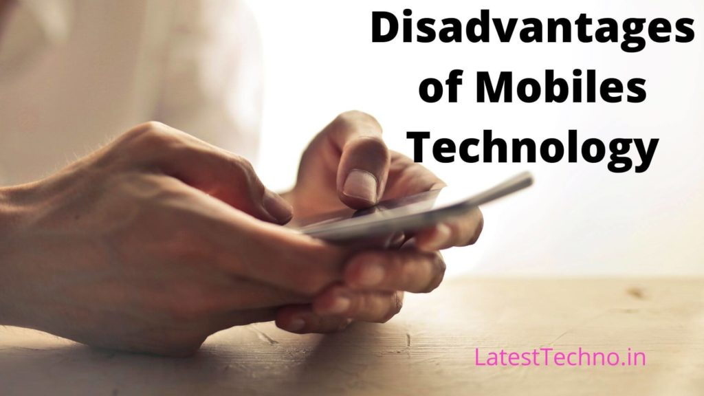 Disadvantages of Mobiles Technology
