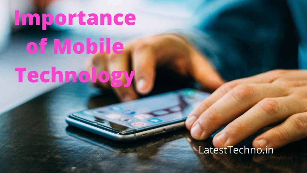 Importance of Mobile Technology