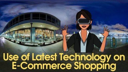 Use of Latest Technology on E-Commerce Shopping