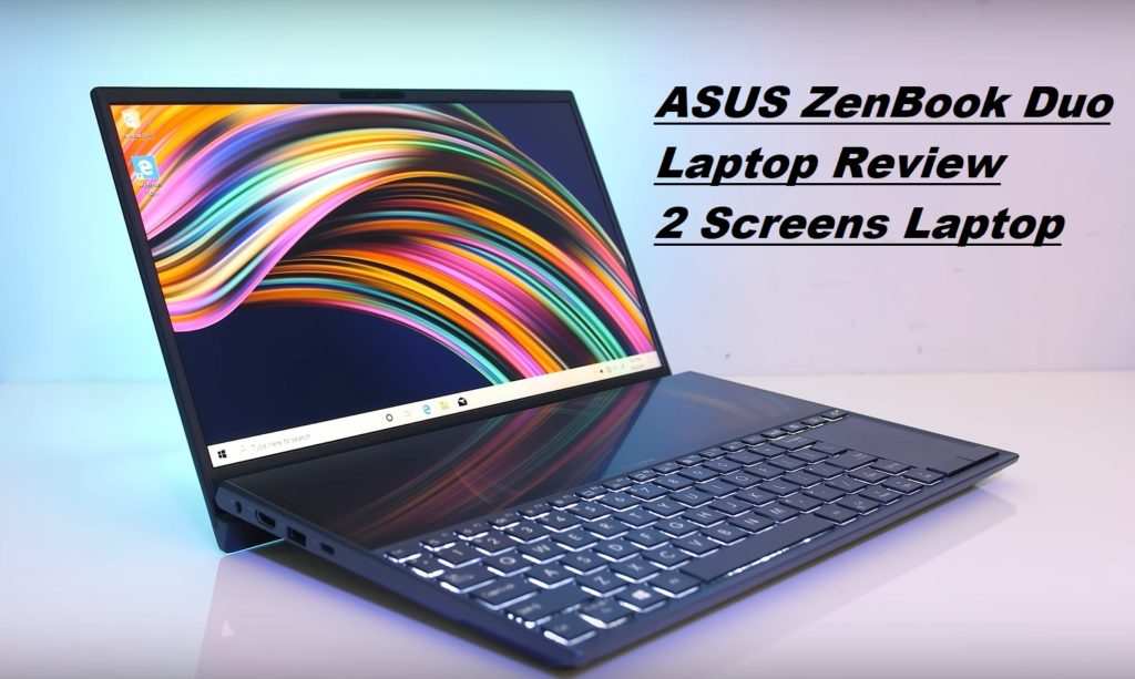 ASUS ZenBook Duo Laptop Review - 2 Screens Laptop