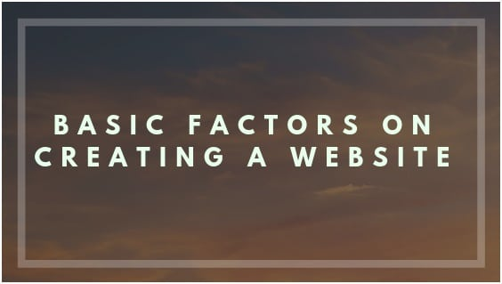 Basic factors on creating a website