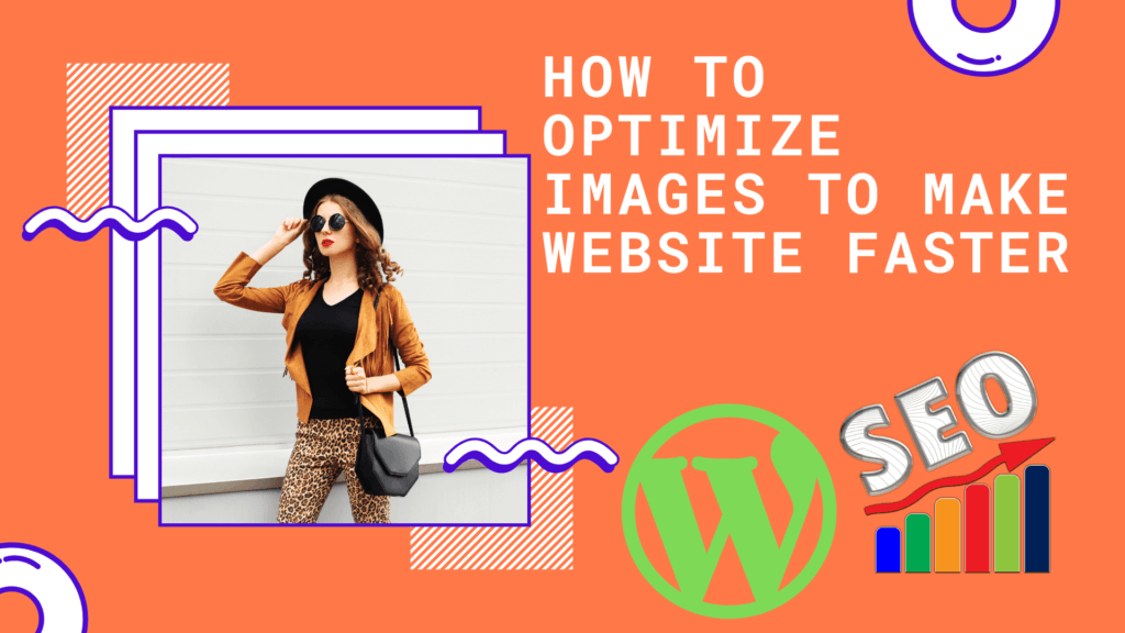 How to Optimize Images to Make Website Faster