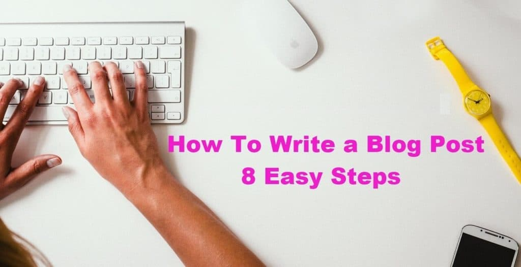 How_To_Write_a_Blog_Post_In_8_Easy_Steps