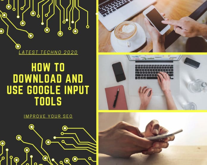How to Download and Use Google Input Tools and Improve Your SEO