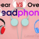 Headphones In-ear vs Over-ear