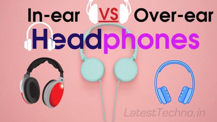 Headphones In-ear vs Over-ear