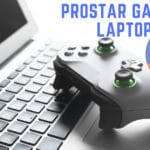 Best Prostar Gaming Laptop to Buy in 2020