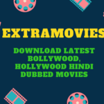 ExtraMovies: Download Latest Bollywood, Hollywood Hindi Dubbed Movies