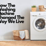 How The Washing Machine Changed The Way We Live