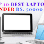 Top 10 Best Laptop Under 50000 to Buy in 2020
