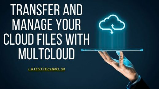 Transfer and Manage Your All Multiple Cloud Files with MultCloud